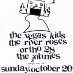 The River Roses/The Vegas Kids/Ortho 28/The Johnies flyer