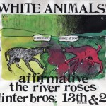 The River Roses/White Animals/Affirmative flyer