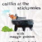 Caitlin & the Stickponies/Maggie Golston flyer