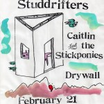 Caitlin & the Stickponies/Studdrifters/Drywall flyer